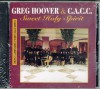 Product Image: Greg Hoover & C.A.C.C. - Sweet Holy Spirit