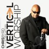 Product Image: Chris Byrd & True Victory - Vertical Worship