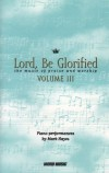 Product Image: Mark Hayes - Lord Be Glorified Vol III: The Music Of Praise And Worship