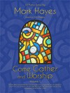 Product Image: Mark Hayes - Come Gather And Worship Vol 1: Solo Piano
