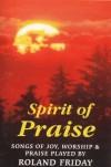 Product Image: Roland Friday - Spirit Of Praise: Songs Of Joy, Worship & Paise Played By Roland Friday