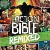 The Action Bible - The Action Bible Remixed