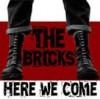 Product Image: The Bricks  - Here We Come