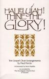 Product Image: Paul Ferrin, The First Baptist Church Choir Of Houston - Hallelujah! Thine The Glory!: Ten Gospel Choir Arrangements By Paul Ferrin