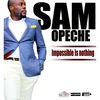 Product Image: Sam Opeche - Impossible Is Nothing