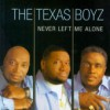 Product Image: The Texas Boyz - Never Left Me Alone