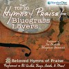 Product Image: The Nashville Bluegrass Ensemble - The Top 20 Hymns Of Praise For Bluegrass Lovers: 20 Beloved Hymns Of Praise