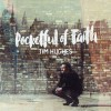 Tim Hughes - Pocketful Of Faith