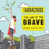 Product Image: !Audacious - The Way Of The Brave: Praise Songs For Kids!
