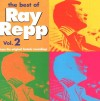 Product Image: Ray Repp - The Best Of Ray Repp Vol 2