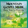 Product Image: Mountain Gospel Music - Music From The Mountains Vol 2