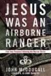John McDougall - Jesus Was An Airborne Ranger