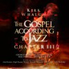 Product Image: Kirk Whalum - The Gospel According To Jazz Chapter III