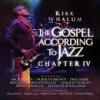Product Image: Kirk Whalum - The Gospel According To Jazz Chapter IV