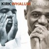 Product Image: Kirk Whalum - For You