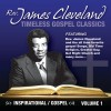 Product Image: Rev James Cleveland - Timeless Gospel Classics: Inspirational Gospel Vol 1