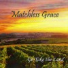 Product Image: Matchless Grace - Go Take The Land
