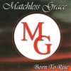 Product Image: Matchless Grace - Born To Rise