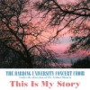 Product Image: Harding University Concert Choir - Songs Of Fanny J Crosby: This Is My Story