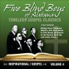 Product Image: Five Blind Boys Of Alabama - Timeless Gospel Classics: Inspirational Gospel Vol 4