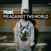 Product Image: Fedel - Me Against The World