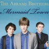 Product Image: The Abrams Brothers - Mermaid Town
