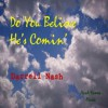 Product Image: Darrell Nash - Do You Believe He's Comin'