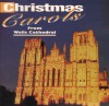 Product Image: Wells Cathedral Choir - Christmas Carols From Wells Cathedral