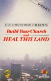 Product Image: Downs Bible Week - Build Your Church And Heal This Land: Live Worship From The Downs