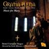 Product Image: Bristol University Singers, David Allinson, David Bednall - Gratia Plena: Music For Mary