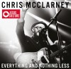 Product Image: Chris McClarney - Everything And Nothing Less