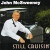 Product Image: John McSweeney - Still Cruisin'