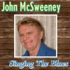 Product Image: John McSweeney - Singing The Blues