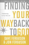Dave Ferguson and Jon Ferguson - Finding Your Way Back to God
