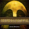 Jason Alvarez - The Lord Is A Man Of War (Re-issue)