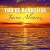 Product Image: Jason Alvarez - You're Beautiful