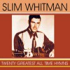 Product Image: Slim Whitman - Twenty Greatest All Time Hymns
