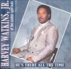 Product Image: Harvey Watkins Jr - Ne's There All The Time