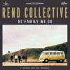 Product Image: Rend Collective - As Family We Go Deluxe Edition