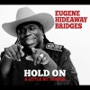 Product Image: Eugene Hideaway Bridges - Hold On A Little Bit Longer