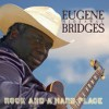 Product Image: Eugene Hideaway Bridges - Rock And A Hard Place