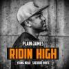 Product Image: Plain James - Ridin High (ftg Young Noah & Sherrod White)