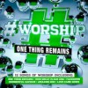 Various - #Worship: One Thing Remains