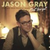 Jason Gray - Love Will Have The Final Word: Post Script