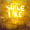 Product Image: Surf Gvng  - Shine Like (ftg Rev Mizz)