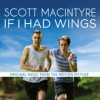 Product Image: Scott MacIntyre - If I Had Wings (Original Music From The Motion Picture)