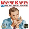 Product Image: Wayne Raney - 20 Old-Time Gospel Favorites