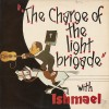 Product Image: Ishmael - The Charge Of The Light Brigade (Kingsway)