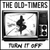 Product Image: The Old-Timers - Turn It Off