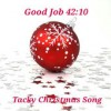 Product Image: Good Job 42:10 - Tacky Christmas Song